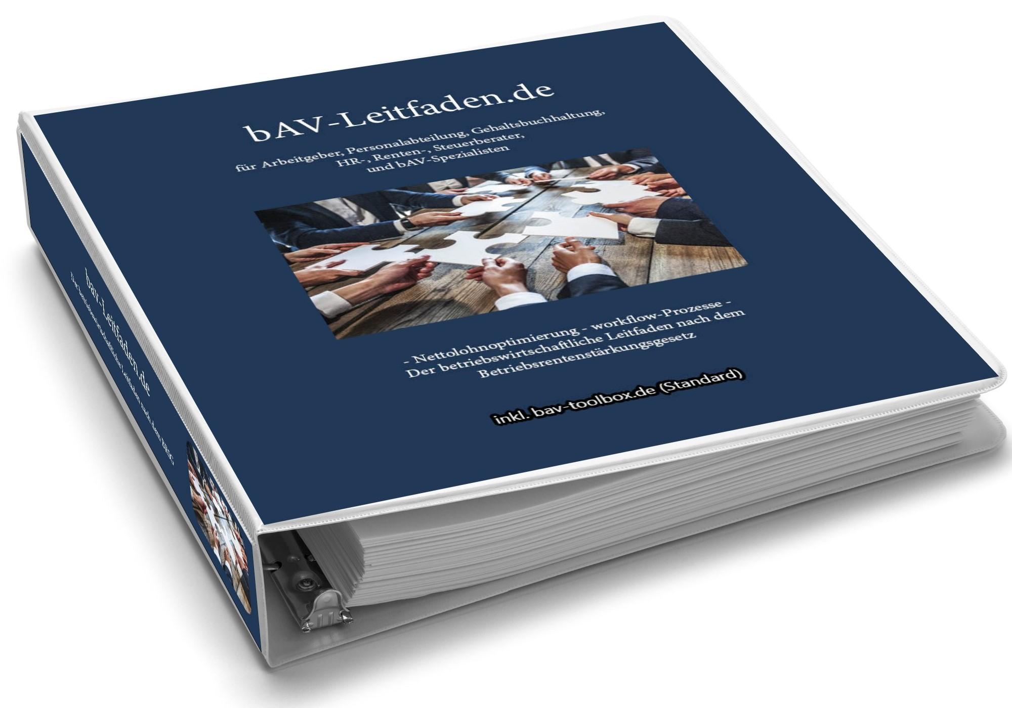 bAV-Leitfaden.de Der betriebswirtschaftliche Leitfaden über die betriebliche Altersversorgung für Arbeitgeber, HR-, Steuer-, und Rentenberater - sowie Personalabteilung, Gehaltsbuchhaltung und bAV-Profis